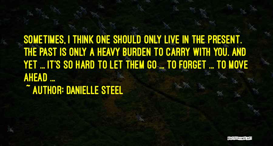 Hard To Move On Quotes By Danielle Steel