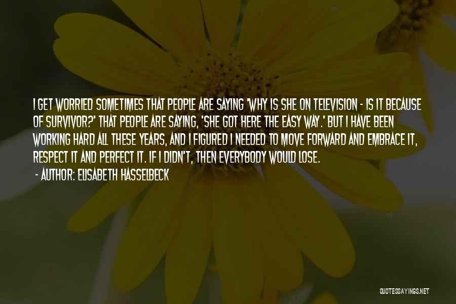 Hard To Move On Quotes By Elisabeth Hasselbeck