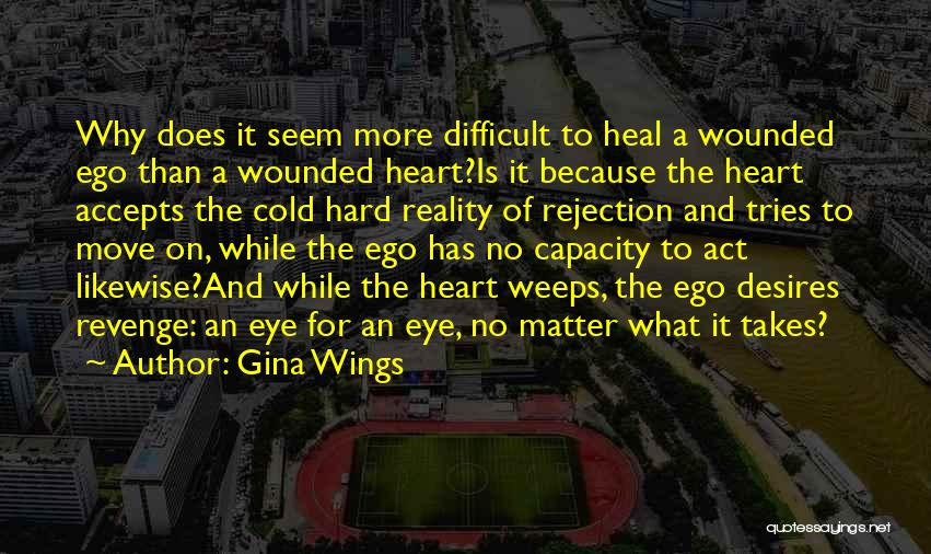 Hard To Move On Quotes By Gina Wings