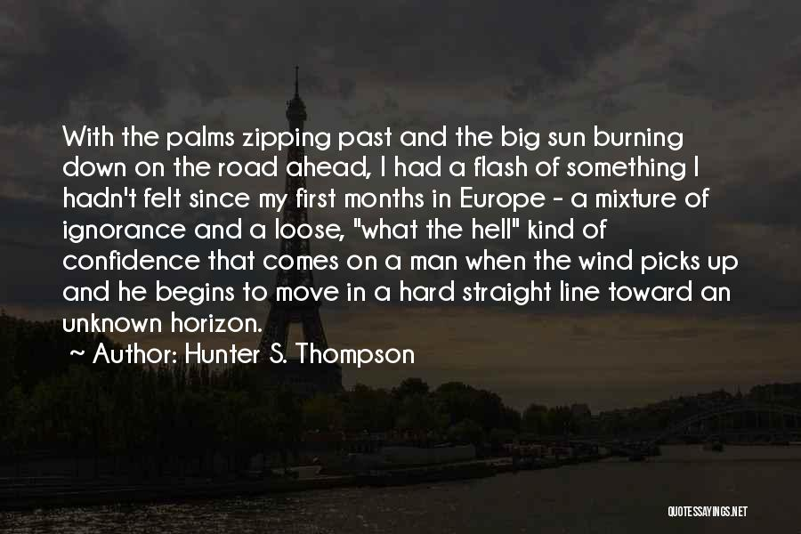 Hard To Move On Quotes By Hunter S. Thompson