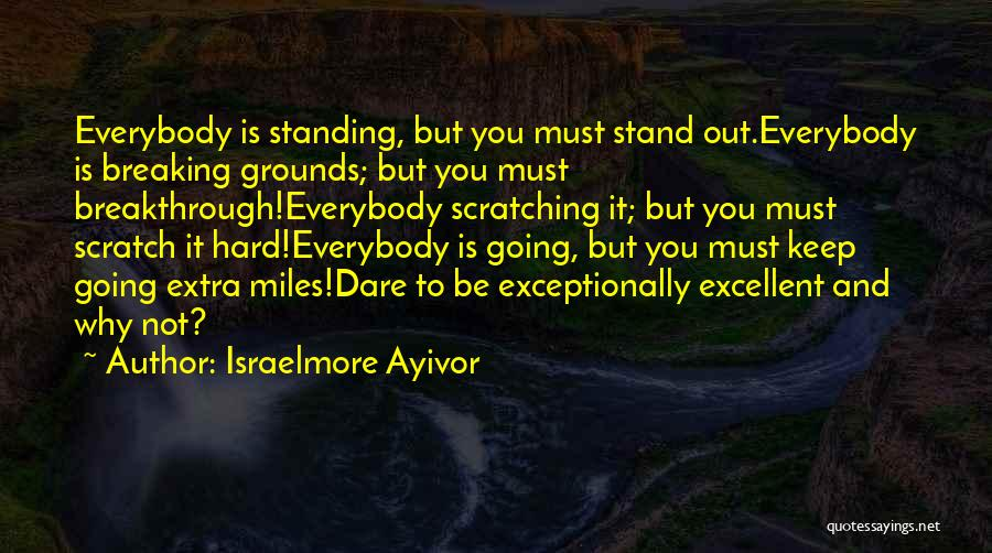 Hard To Move On Quotes By Israelmore Ayivor