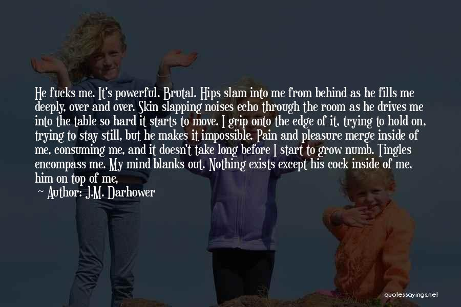 Hard To Move On Quotes By J.M. Darhower