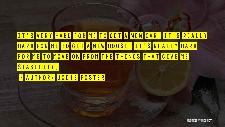Hard To Move On Quotes By Jodie Foster
