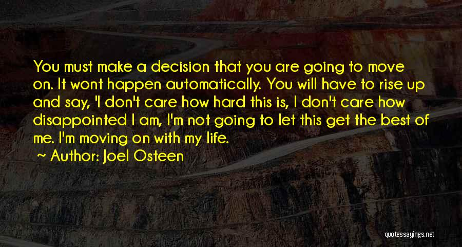 Hard To Move On Quotes By Joel Osteen
