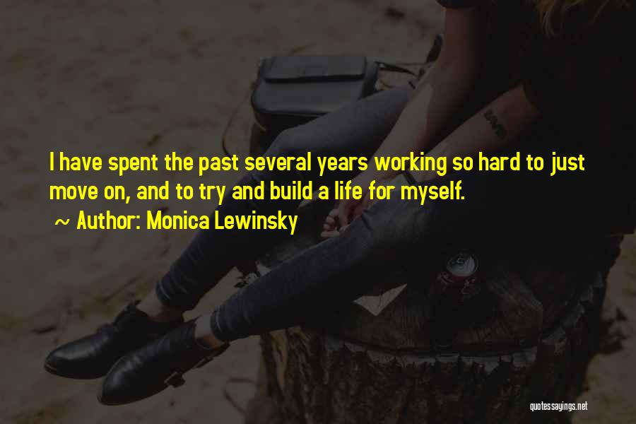 Hard To Move On Quotes By Monica Lewinsky