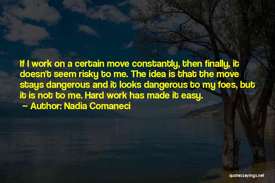 Hard To Move On Quotes By Nadia Comaneci