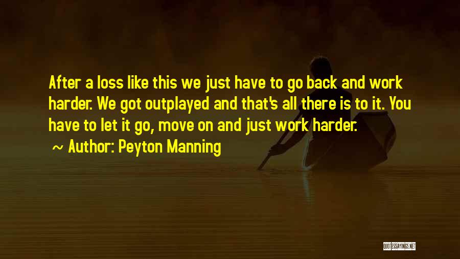 Hard To Move On Quotes By Peyton Manning