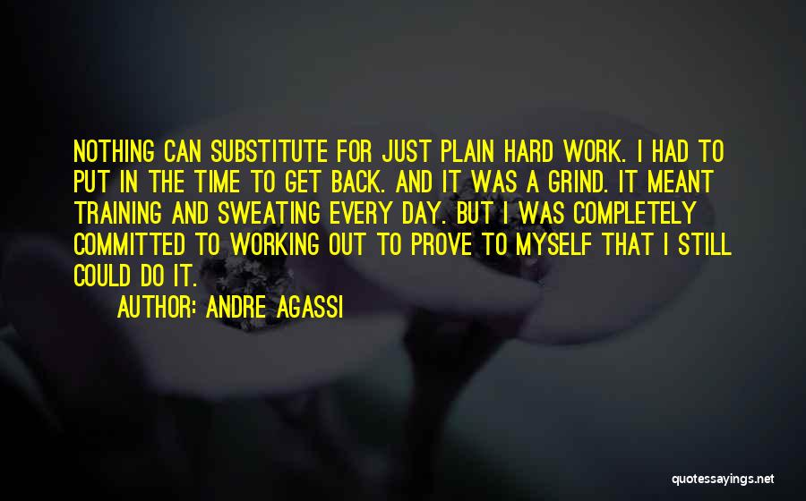 Hard Training Quotes By Andre Agassi