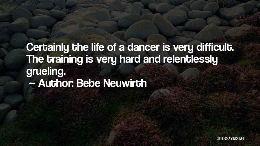 Hard Training Quotes By Bebe Neuwirth