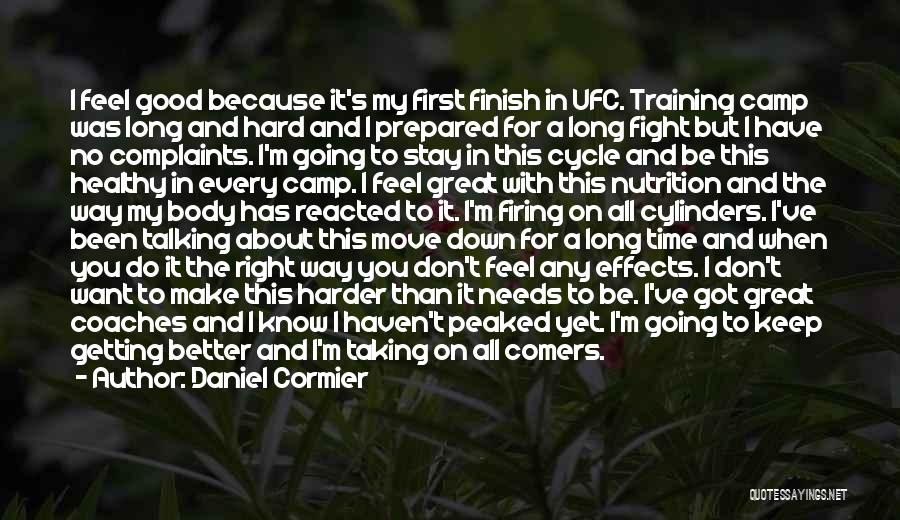 Hard Training Quotes By Daniel Cormier