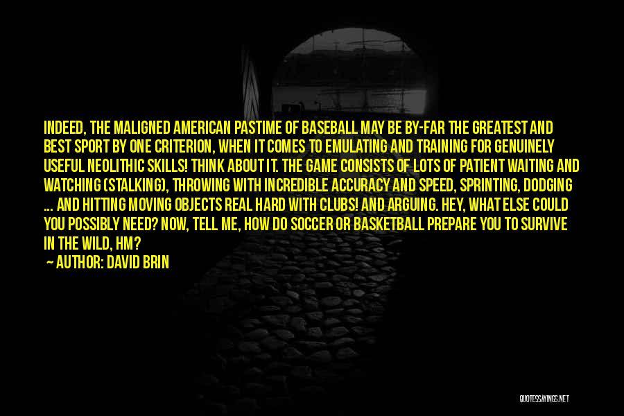 Hard Training Quotes By David Brin