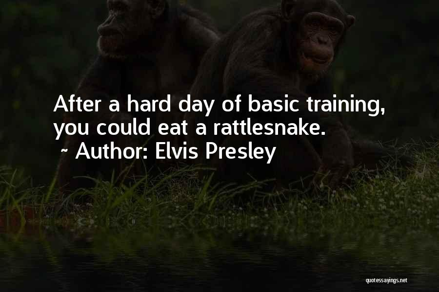 Hard Training Quotes By Elvis Presley