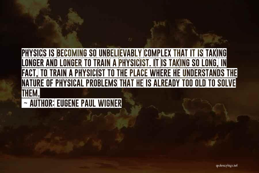 Hard Training Quotes By Eugene Paul Wigner