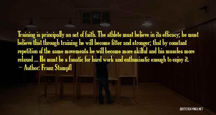 Hard Training Quotes By Franz Stampfl