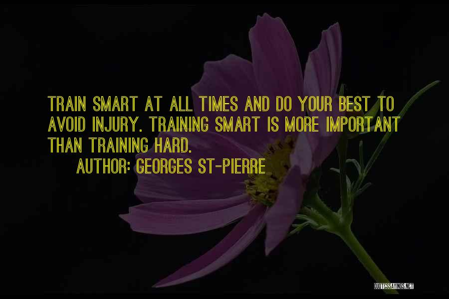 Hard Training Quotes By Georges St-Pierre