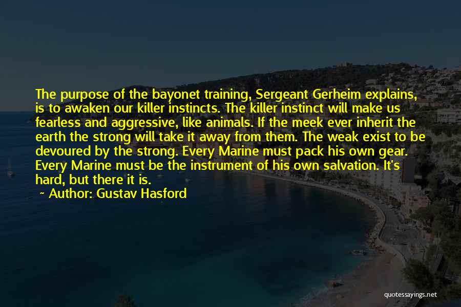 Hard Training Quotes By Gustav Hasford