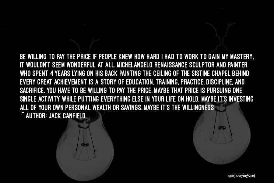 Hard Training Quotes By Jack Canfield