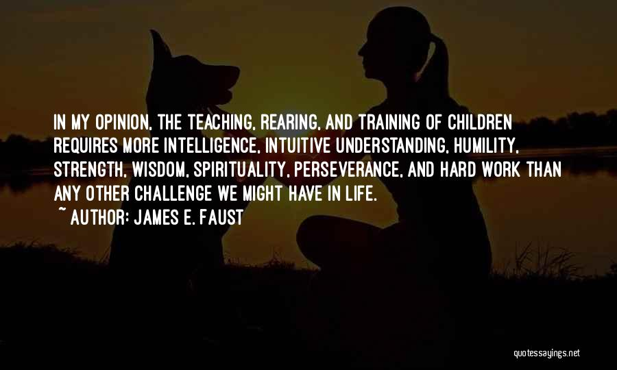 Hard Training Quotes By James E. Faust