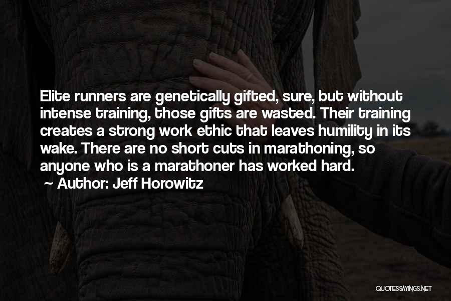Hard Training Quotes By Jeff Horowitz