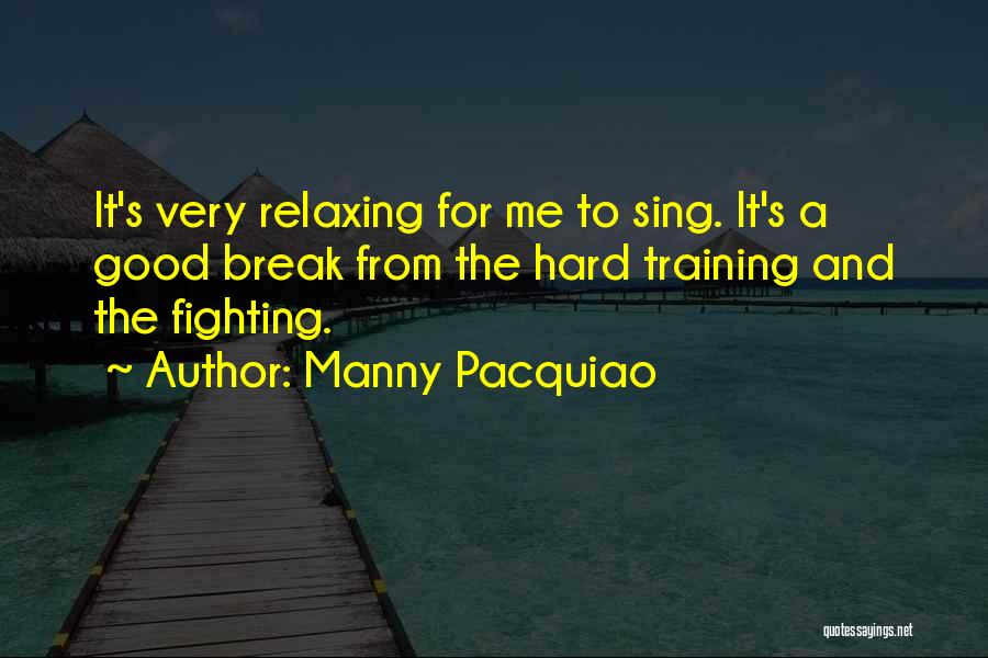 Hard Training Quotes By Manny Pacquiao