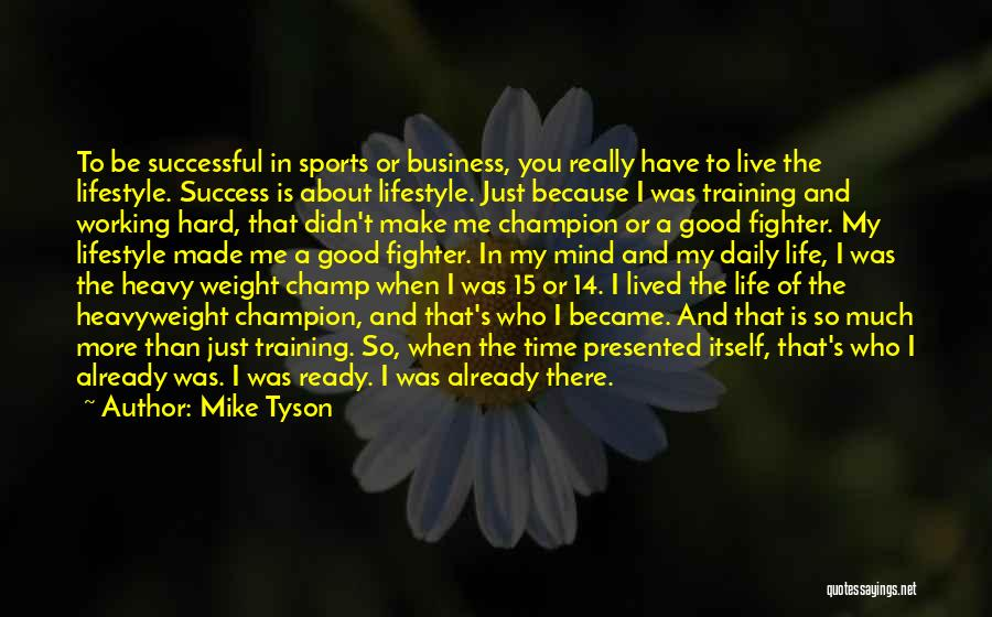 Hard Training Quotes By Mike Tyson