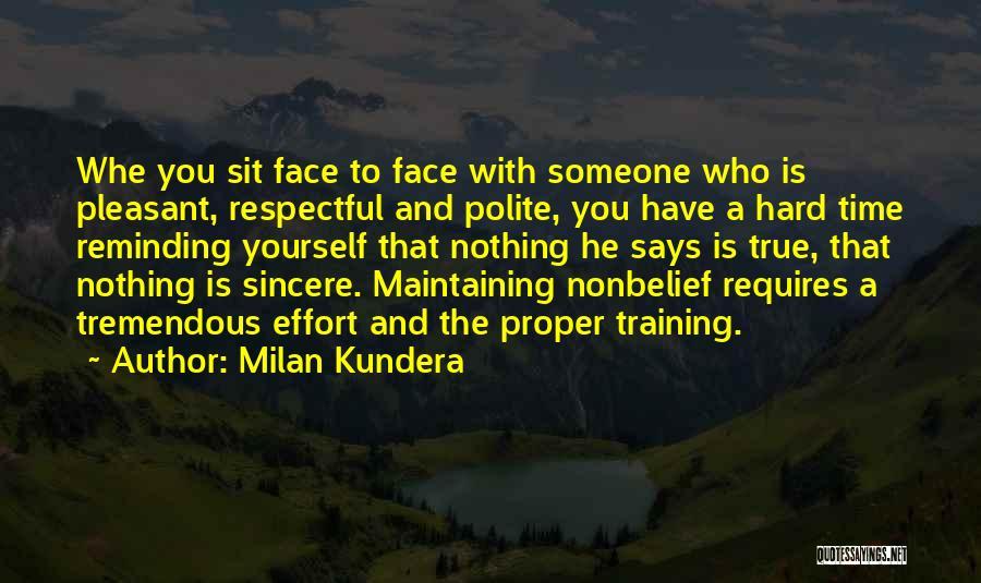 Hard Training Quotes By Milan Kundera