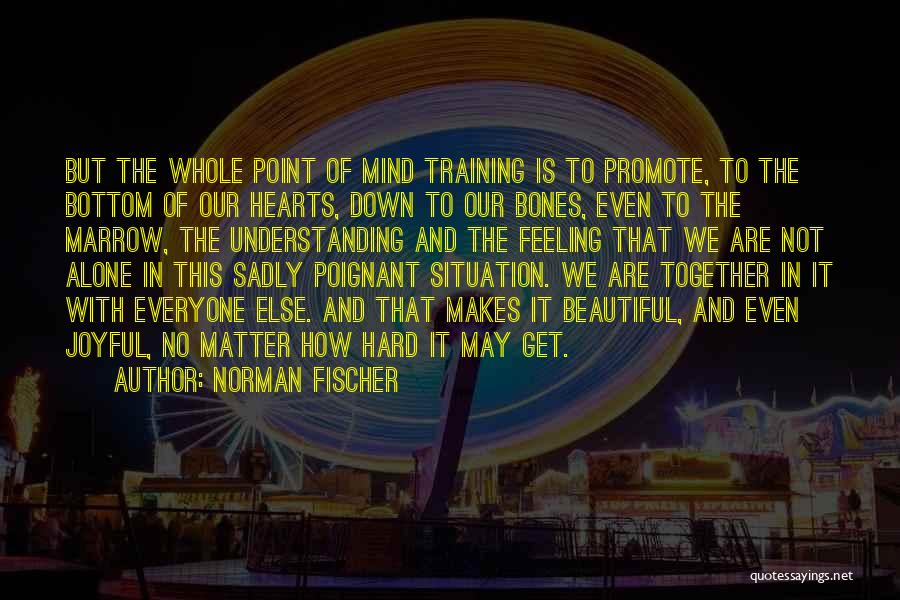 Hard Training Quotes By Norman Fischer