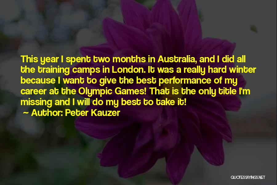 Hard Training Quotes By Peter Kauzer