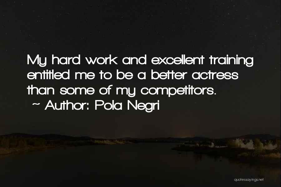 Hard Training Quotes By Pola Negri