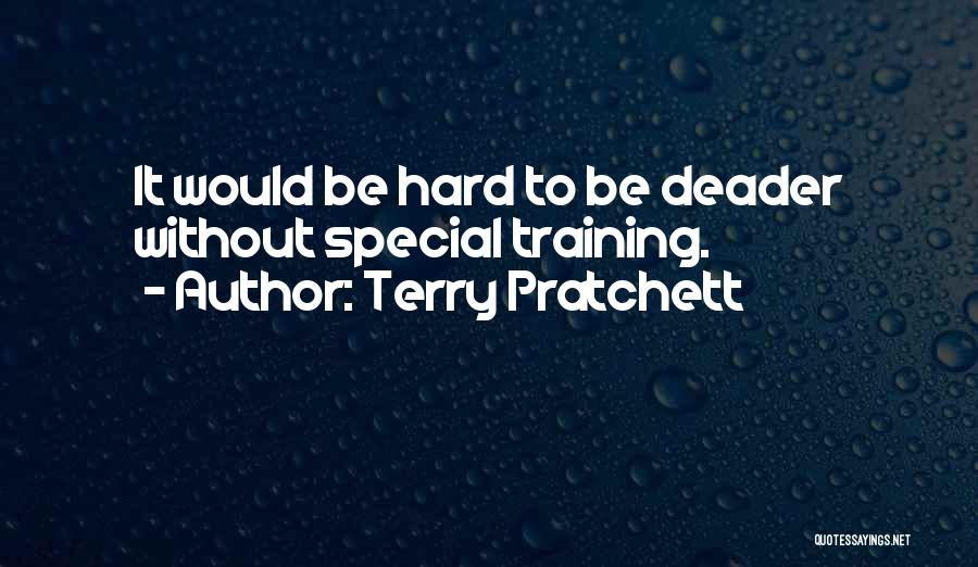 Hard Training Quotes By Terry Pratchett