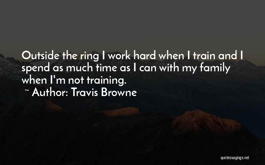 Hard Training Quotes By Travis Browne