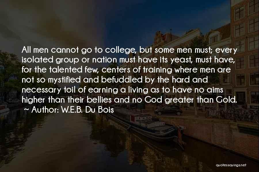 Hard Training Quotes By W.E.B. Du Bois
