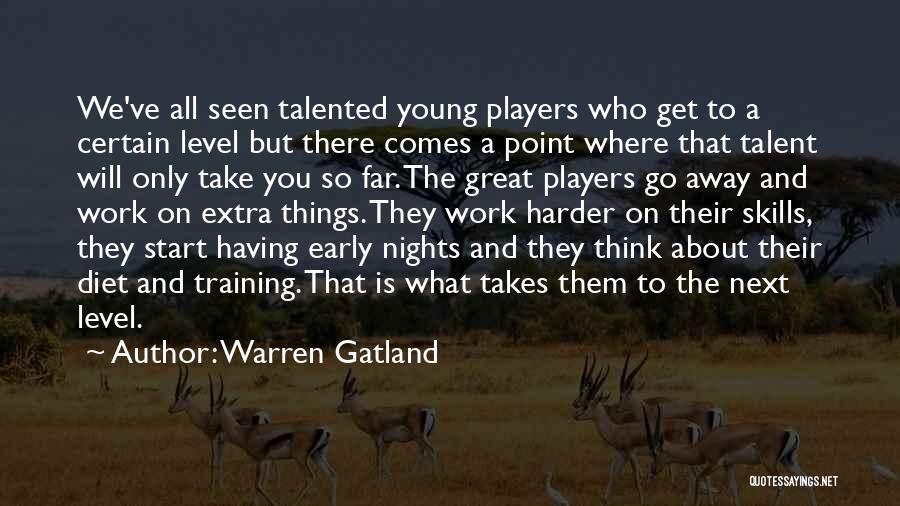 Hard Training Quotes By Warren Gatland