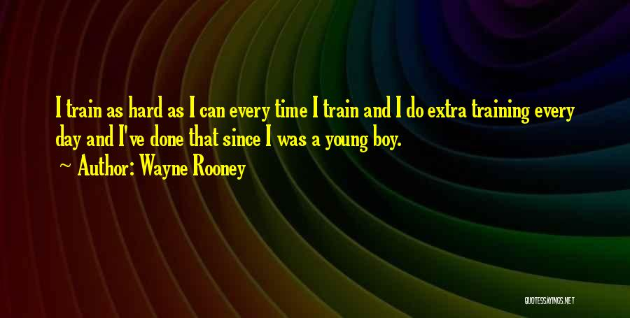 Hard Training Quotes By Wayne Rooney