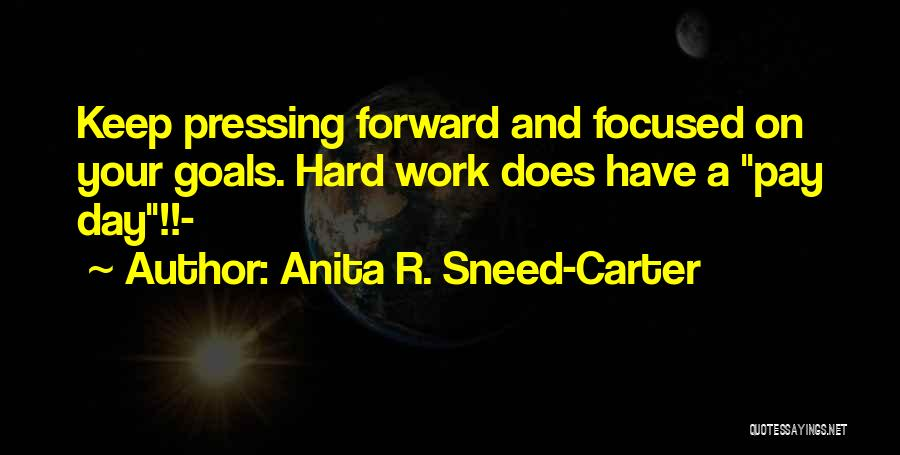 Hard Work And Motivational Quotes By Anita R. Sneed-Carter