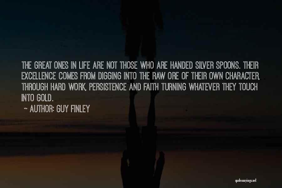 Hard Work And Motivational Quotes By Guy Finley
