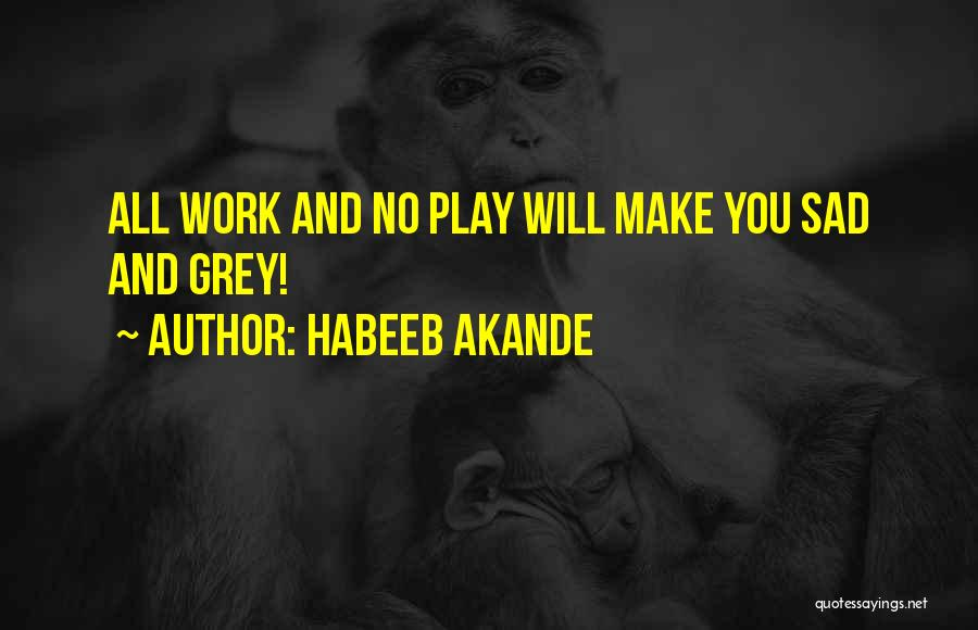 Hard Work And Motivational Quotes By Habeeb Akande