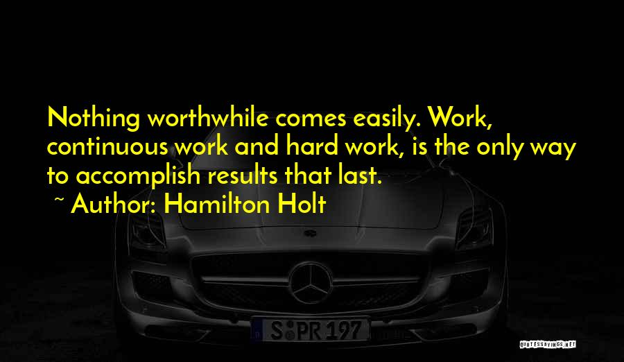Hard Work And Motivational Quotes By Hamilton Holt