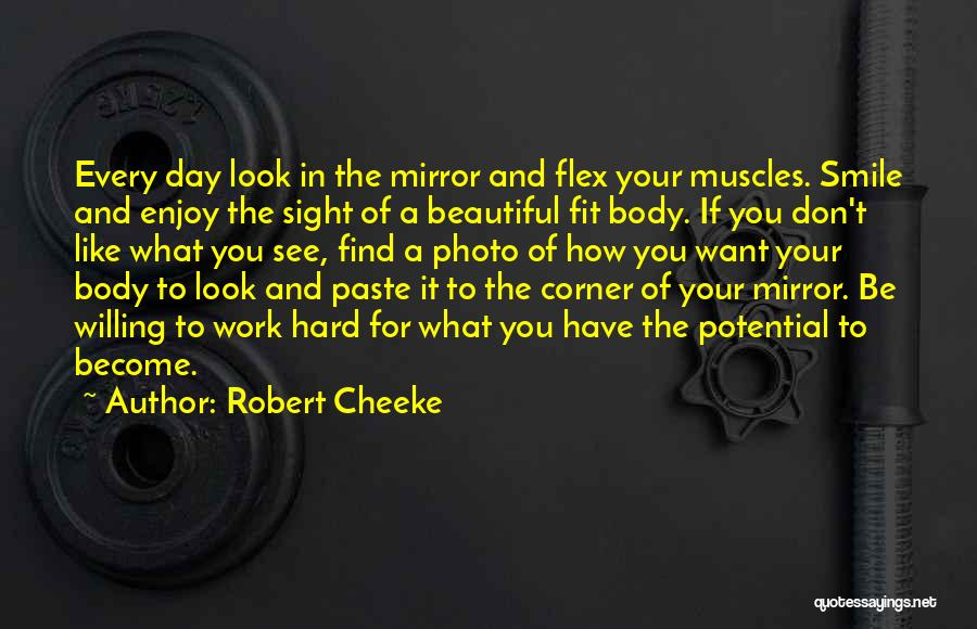 Hard Work And Motivational Quotes By Robert Cheeke