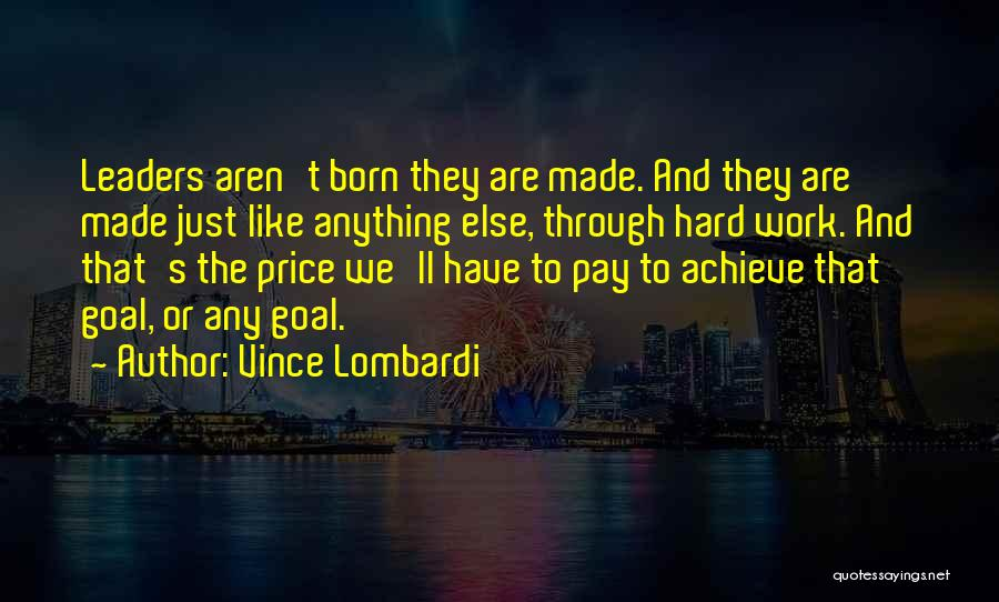 Hard Work And Motivational Quotes By Vince Lombardi