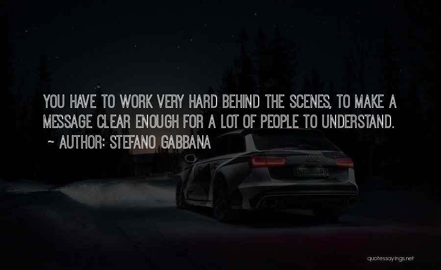 Hard Work Behind The Scenes Quotes By Stefano Gabbana