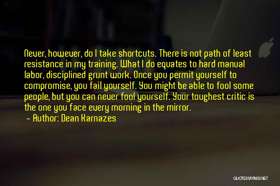 Hard Work Never Fail Quotes By Dean Karnazes