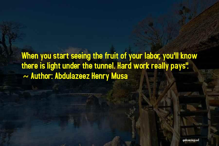 Hard Work Pays Quotes By Abdulazeez Henry Musa