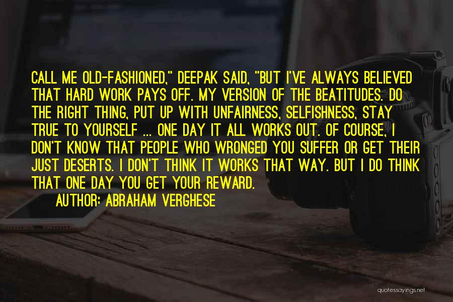 Hard Work Pays Quotes By Abraham Verghese