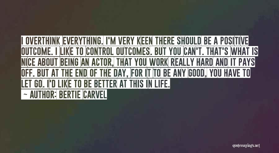 Hard Work Pays Quotes By Bertie Carvel