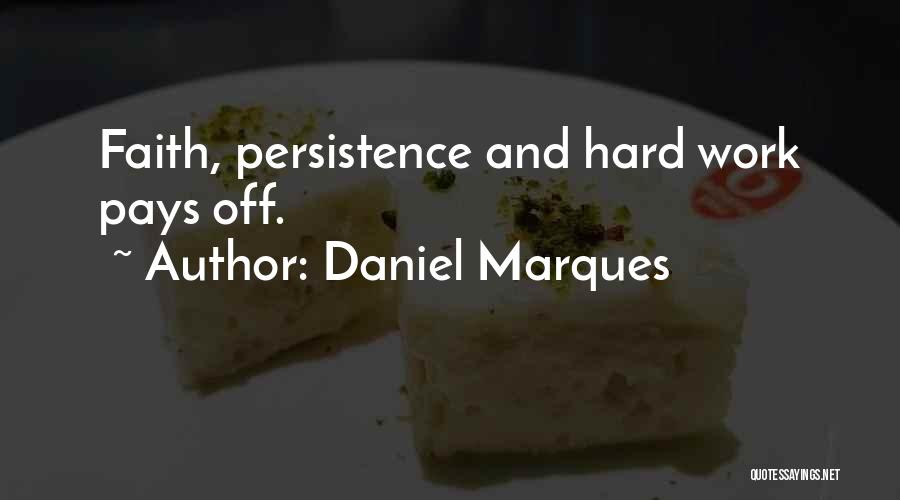Hard Work Pays Quotes By Daniel Marques