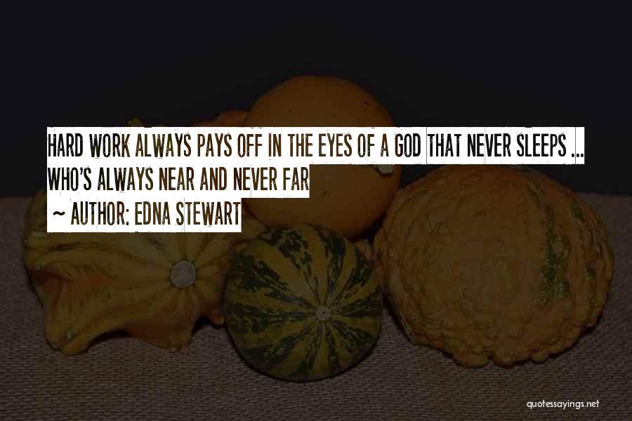 Hard Work Pays Quotes By Edna Stewart