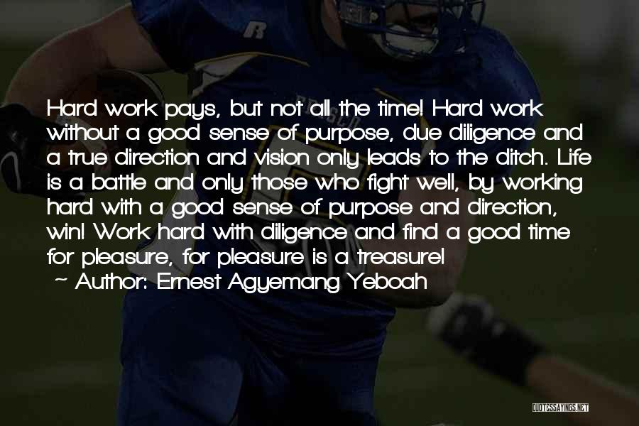 Hard Work Pays Quotes By Ernest Agyemang Yeboah