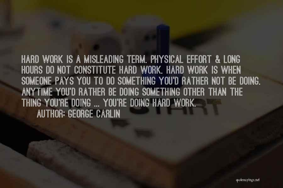 Hard Work Pays Quotes By George Carlin