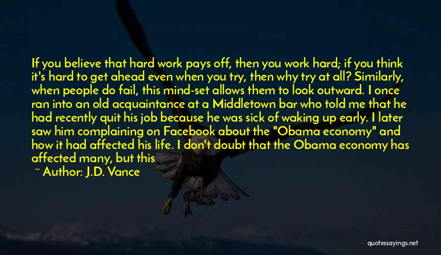 Hard Work Pays Quotes By J.D. Vance